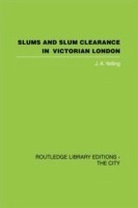 Slums and Slum Clearance in Victorian London