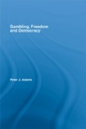Gambling, Freedom and Democracy
