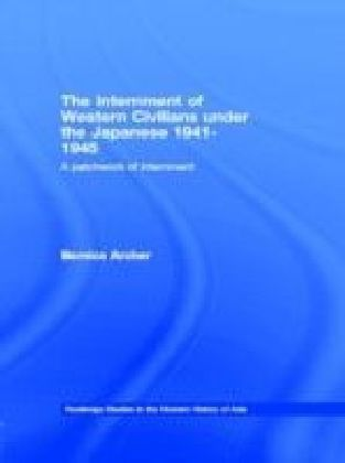 Internment of Western Civilians under the Japanese 1941-1945