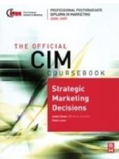 CIM Coursebook 08/09 Strategic Marketing Decisions