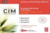 CIM Revision Cards Strategic Marketing in Practice