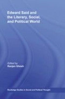 Edward Said and the Literary, Social, and Political World