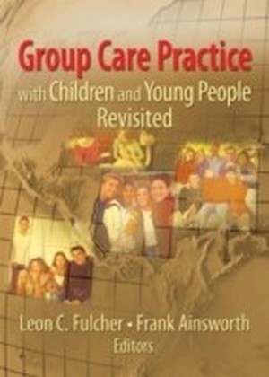 Group Care Practice with Children and Young People Revisited