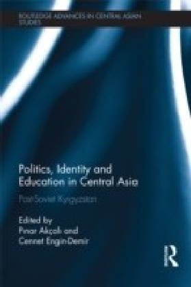 Politics, Identity and Education in Central Asia