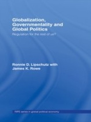 Globalization, Governmentality and Global Politics