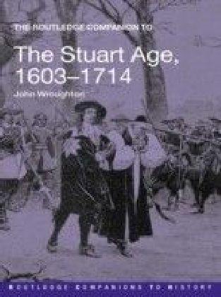 Routledge Companion to the Stuart Age 1603?1714