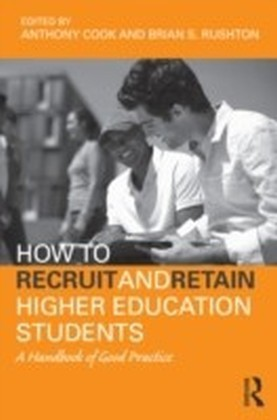 How to Recruit and Retain Higher Education Students