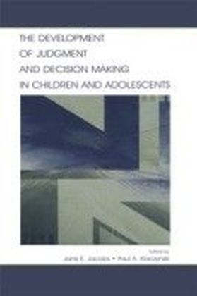 Development of Judgment and Decision Making in Children and Adolescents