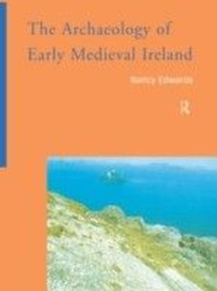 Archaeology of Early Medieval Ireland