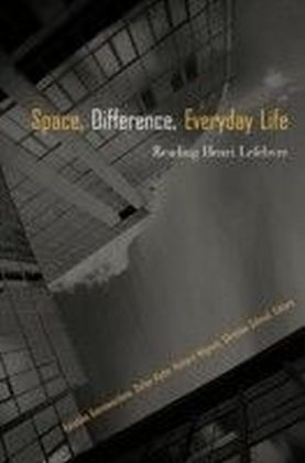 SPACE, DIFFERENCE, EVERYDAY LIFE: