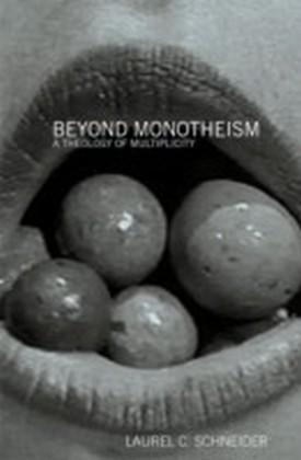 Beyond Monotheism