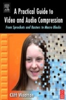 Practical Guide to Video and Audio Compression