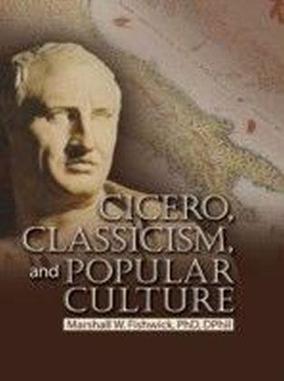 Cicero, Classicism, and Popular Culture