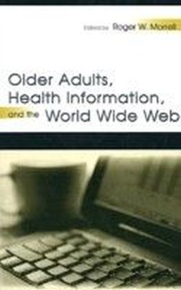 Older Adults, Health Information, and the World Wide Web