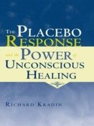 Placebo Response and the Power of Unconscious Healing