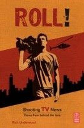 Roll! Shooting TV News