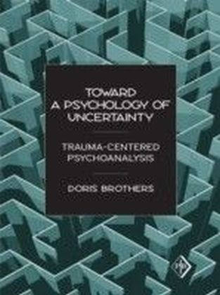 Toward a Psychology of Uncertainty