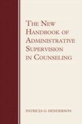 New Handbook of Administrative Supervision in Counseling
