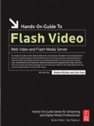 Hands-On Guide to Flash Video