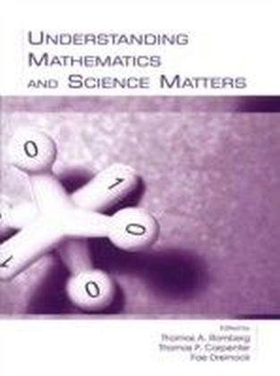Understanding Mathematics and Science Matters