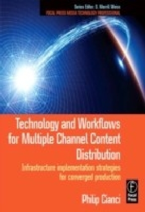 Technology and Workflows for Multiple Channel Content Distribution