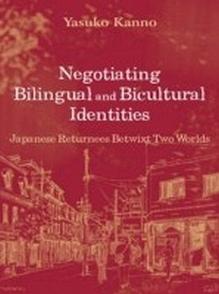 Negotiating Bilingual and Bicultural Identities