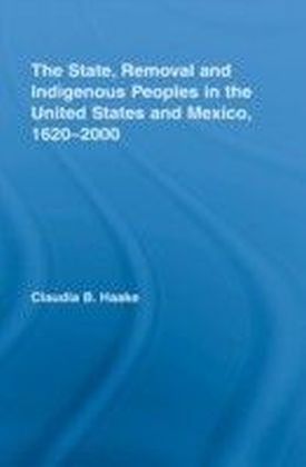 State, Removal and Indigenous Peoples in the United States and Mexico, 1620-2000