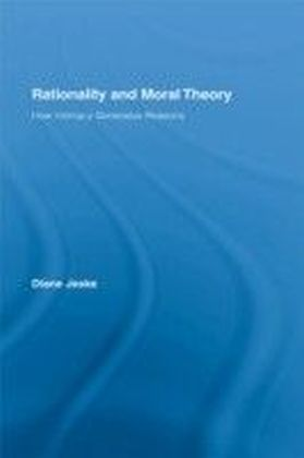 Rationality and Moral Theory