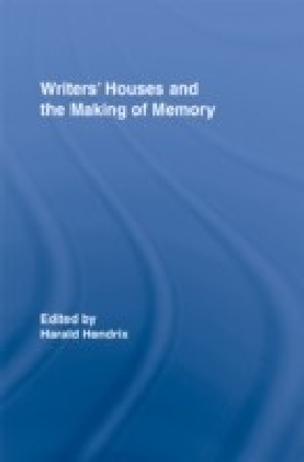 Writers' Houses and the Making of Memory