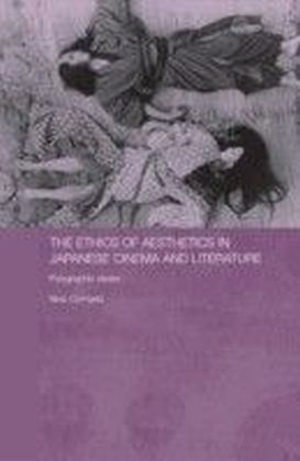 Ethics of Aesthetics in Japanese Cinema and Literature