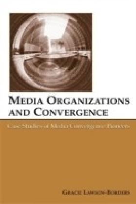 Media Organizations and Convergence