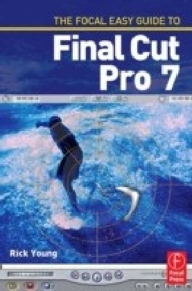 Focal Easy Guide to Final Cut Pro 7