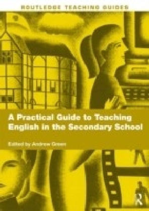 Practical Guide to Teaching English in the Secondary School