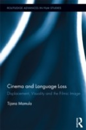 Cinema and Language Loss: Visions of Displacement