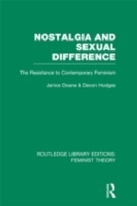 Nostalgia and Sexual Difference (RLE Feminist Theory)