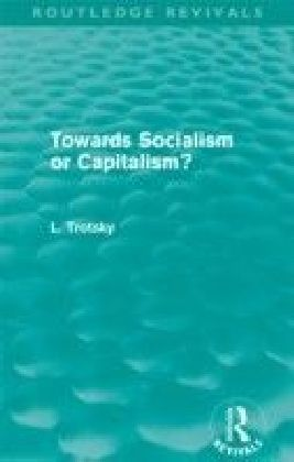 Towards Socialism or Capitalsim? (Routledge Revivals)