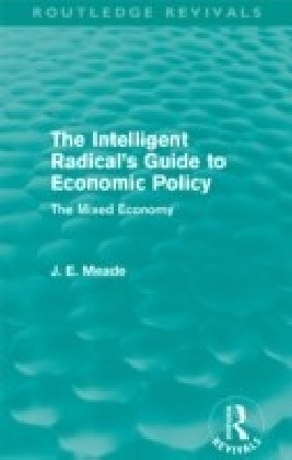 Intelligent Radical's Guide to Economic Policy (Routledge Revivals)