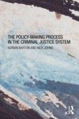Policy Making Process in the Criminal Justice System