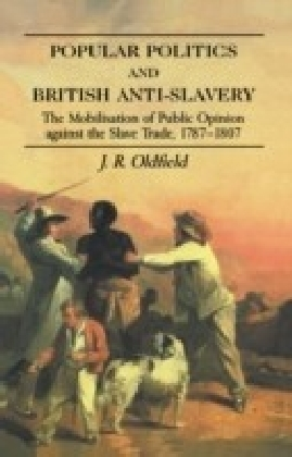 Popular Politics and British Anti-Slavery