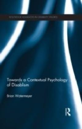 Towards a Contextual Psychology of Disablism