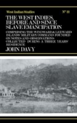 West Indies Before and Since Slave Emancipation