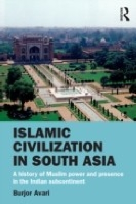 Islamic Civilization in South Asia