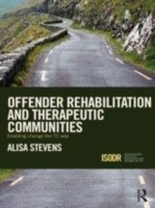 Offender Rehabilitation and Therapeutic Communities