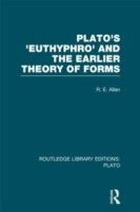 Plato's Euthyphro and the Earlier Theory of Forms (RLE: Plato)