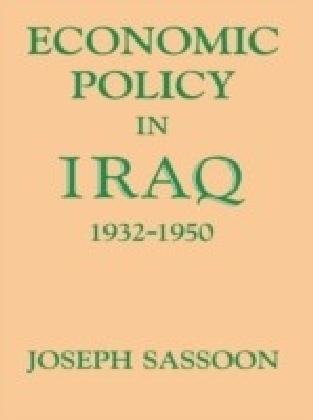 Economic Policy in Iraq 1932-1950