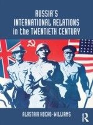 Russia's International Relations in the Twentieth Century
