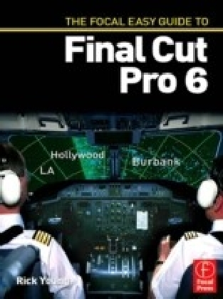 Focal Easy Guide to Final Cut Pro 6