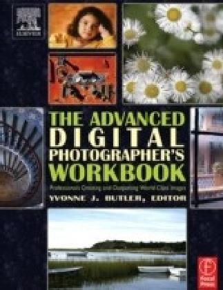 Advanced Digital Photographer's Workbook