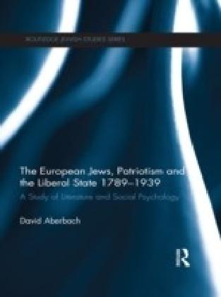 European Jews, Patriotism and the Liberal State 1789-1939