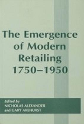 Emergence of Modern Retailing 1750-1950